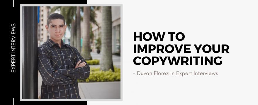 How to Improve Copywriting - Duvan Florez Copywriting Interview